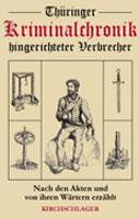 Thüringer Kriminalchronik hingerichteter Verbrecher