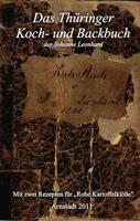 Das Thüringer Koch- und Backbuch der Johanne Leonhard. Arnstadt 1842.