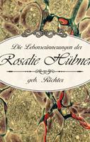 Die Lebenserinnerungen der Rosalie Hübner