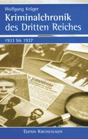 Kriminalchronik des Dritten Reiches - Band I, 1933-1937