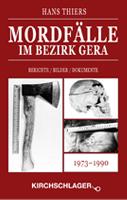 Hans Thiers - Mordfälle im Bezirk Gera