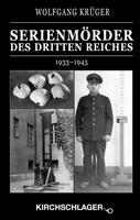 Wolfgang Krüger: Serienmörder des Dritten Reiches (1933-1945)