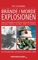 Ralf Staufenbiel - Brände / Morde / Explosionen